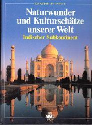 Liedke, Walter; Naturwunder und Kulturschätze unserer Welt - Indischer Subkontinent Das Welterbe der UNESCO
