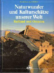 Liedke, Walter; Naturwunder und Kulturschätze unserer Welt - Rußland und Ostasien Das Welterbe der UNESCO