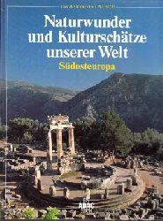 Liedke, Walter; Naturwunder und Kulturschätze unserer Welt - Südosteuropa Das Welterbe der UNESCO