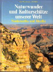 Liedke, Walter; Naturwunder und Kulturschätze unserer Welt - Nordamerika und Mexiko Das Welterbe der UNESCO