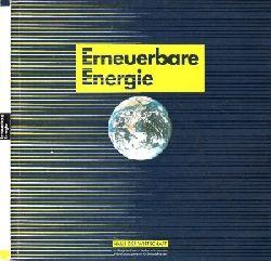 Autorengruppe; Erneuerbare Energie Diese Broschüre wurde mit der Unterstützung des Ministeriums für Wirtschaft, Mittelstand und Technologie, Baden-Württemberg erstellt.
