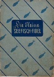 Zörner, Heinz und Walter W. Schwädke;  Die kleine Seefisch-Fibel