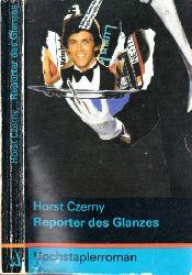 Czerny, Horst; Reporter des Glanzes - Hochstaplerroman