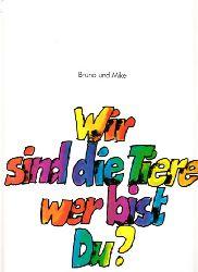 Grashoff, Michael und Bruno Ensslen; Wir sind die Tiere, wer bist Du? - Tierbilderbuch