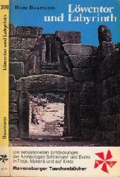 Baumann, Hans;  Löwentor und Labyrinth - Die sensationellen Entdeckungen der Archäologen Schliemann und Evans in Troja, Mykenä und auf Kreta