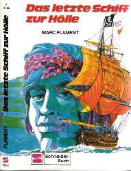 Flament, Marc;  Das letzte Schiff zur Hölle