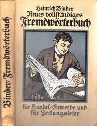 Binder, Heinrich; Neues, vollständiges Fremdwörterbuch für Gewerbe, Handel und Zeitungleser