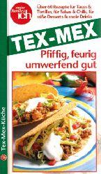 Micha, Birgitt;  Tex-Mex Küche - Pfiffig, feurig, umwerfend gut Meine Familie & ich