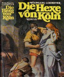 Lohmeyer, Wolfgang; Die Hexe von Köln