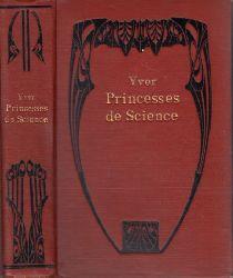 Yver, Colette;  Princesses de Science