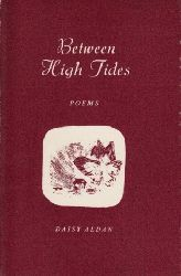 Aldan, Daisy;  Between high Tides - Poems