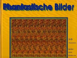 Ditzinger, Thomas und Armin Kuhn;  Phantastische Bilder - 3-D Illusionen - Verborgene Motive im Bild