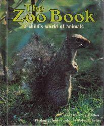 Allen, Robert;  The Zoo Book - A child`s world of animals