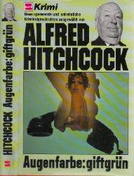 Hitchcock, Alfred;  Augenfarbe: giftgrün - Kriminal-Knüller Band 3