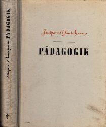 Jessipow, B.P. und N.K. Gontscharow;  Pädagogik - Lehrbuch für pädagogische Lehranstalten