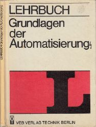 Autorengruppe; Lehrbuch Grundlagen der Automatisierung 3., unveränderte Auflage