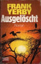 Yerby, Frank: Ausgelöscht 6. Auflage