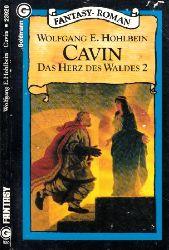 Hohlbein, Wolfgang E,;  Cavin - Das Herz des Waldes 2