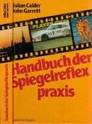 Calder, Julian und John Garrett; Handbuch der Spiegelreflexpraxis 2. Auflage