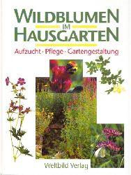 Stevens, John; Wildblumen im Hausgarten - Aufzucht, Pflege, Gartengestaltung