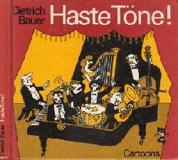 Bauer, Dietrich;  Haste Töne Cartoons