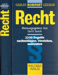 Jauch, Gerd und Doris Evelbauer;  Gabler Kompakt Lexikon Recht - 2200 Begriffe nachschlagen, verstehen, anwenden