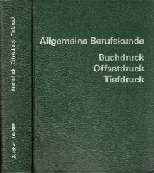 Zürcher, Georges und Armin Leutert;  Allgemeine Berufskunde - Buchdruck, Offsetdruck, Tiefdruck