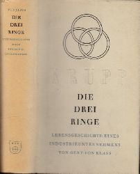 von Klass, Gert; Die drei Ringe - Lebensgeschichte eines Industrieunternehmens