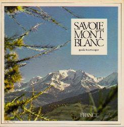 Autorengruppe; Savoie Mont Blanc - guide touristique