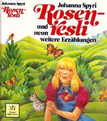 Spyri, Johanna;  Rosenresli und neun weitere Erzählungen