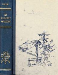 Heer, Jakob Christoph; An heiligen Wassern - Roman aus dem schweizerischen Hochgebirge Sonderausgabe