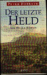 Forbath, Peter:  Der letzte Held Ein Afrika-Roman