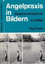 Wiederholz, Ekkehard;  Angelpraxis in Bildern - Ein Leitfaden anhand von photographischen Darstellungen Mit 388 Abbildungen