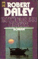 Daley, Robert:  Im tödlichen Abseits