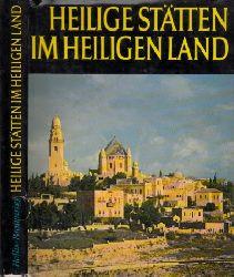 Hollis, Christopher und Ronald Brownrigg; Heilige Stätten im Heiligen Land - Jüdische, christliche und islamische Baudenkmäler im Heiligen Land