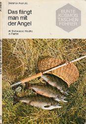 Aichele, Dietmar;  Das fängt man mit der Angel - 30 Süßwasserfische in Farbe Mit 30 Farbfotos und 31 Zeichnungen