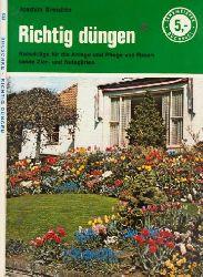 Breschke, Joachim; Richtig düngen - Ratschläge für die Anlage und Pflege von Rasen sowie Zier- und Nutzgarten Lehrmeister-Bücherei Nr. 633