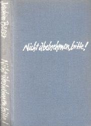 Besser, Joachim;  Nicht übelnehmen, bitte - Offenherzige Betrachtungen für werdende Europäer