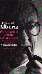 Albertz, Heinrich:  Wir dürfen nicht schweigen Ein politisches Gespräch mit Wolfgang Herles