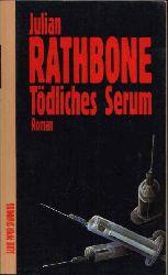 Rathbone, Julian: Tödliches Serum