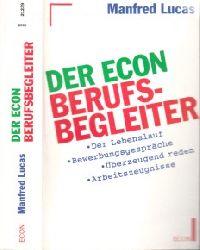 Lucas, Manfred; Der ECON-Berufsbegleiter - Der Lebenslauf, Bewerbungsgespräche, überzeugend reden, Arbeitszeugnisse