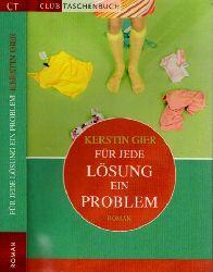 Gier, Kerstin;  Für jede Lösung ein Problem