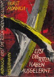 Mönnich, Horst;  Erst die Toten haben ausgelernt