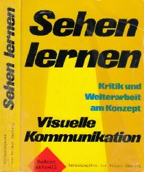 Hartwig, Helmut; Sehen lernen - Kritik und Weiterarbeit am Konzept, Visuelle Kommunikation 2. Auflage