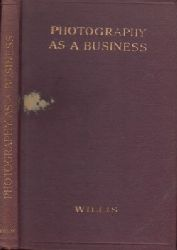 Willis, Arthur G.; Photography as a Business