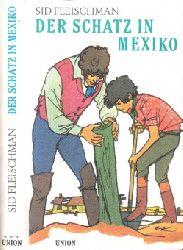 Fleischman, Sid;  Der Schatz in Mexiko