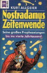 Allgeier, Kurt: Nostradamus Zeitenwende Seine großen Prophezeiungen bis ins vierte Jahrtausend
