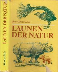 Akimuschkin, Igor; Launen der Natur - Plaudereien über Kuriositäten in der Tier- und Pflanzenwelt 2. Auflage