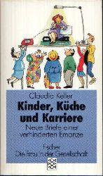 Keller, Claudia:  Kinder, Küche und Karriere Neue Briefe einer verhinderten Emanze