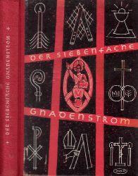 Autorengruppe;  Der siebenfache Gnadenstrom - Katholisches Hausbuch